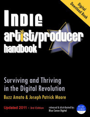 Indie Artist Producer Handbook - Surviving and Thriving in the Digital Revolution