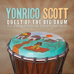 Yonrico Scott - Quest Of The Big Drum