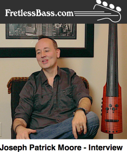 Fretless Bass interviews Joseph Patrick Moore