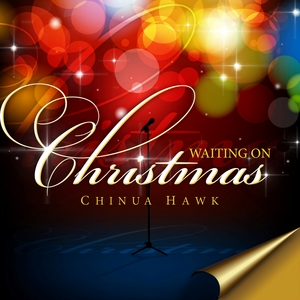 Chinua Hawk - Waiting On Christmas