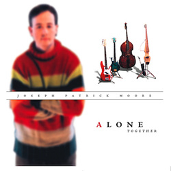 Alone Together - Joseph Patrick Moore