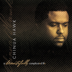 Chinua Hawk - A Beautifully Complicated Life