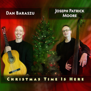 Dan Baraszu and Joseph Patrick Moore - Christmas Time Is Here