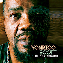 Yonrico Scott Life Of A Dreamer